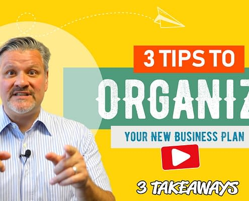 3 Tips To Organize Your New Business Plan – 3 Takeaways Ep. 78